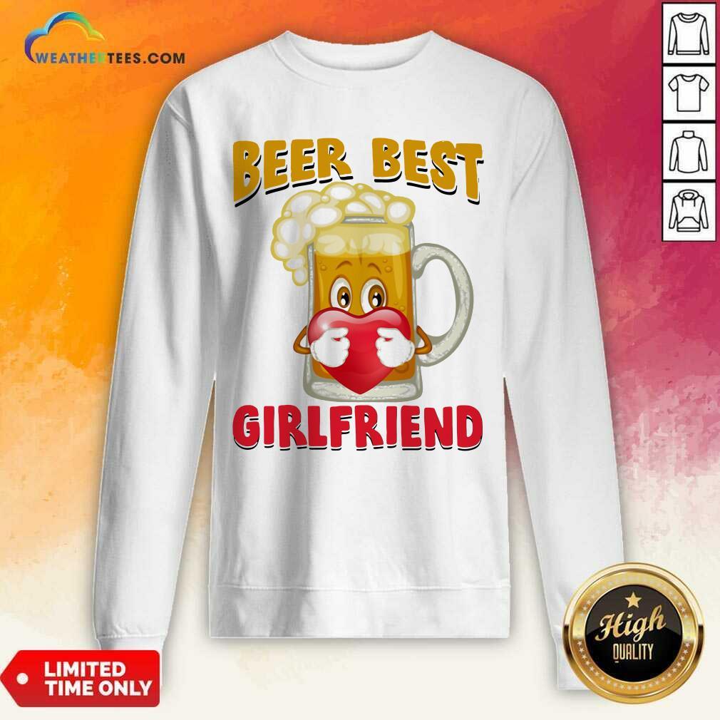 Beer Best Girlfriends Heart Sweatshirt - Design By Weathertees.com