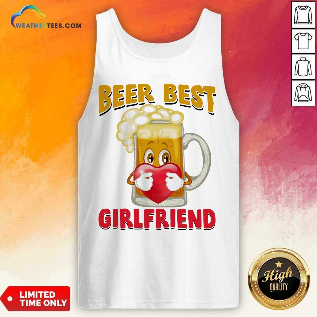 Beer Best Girlfriends Heart Tank Top - Design By Weathertees.com