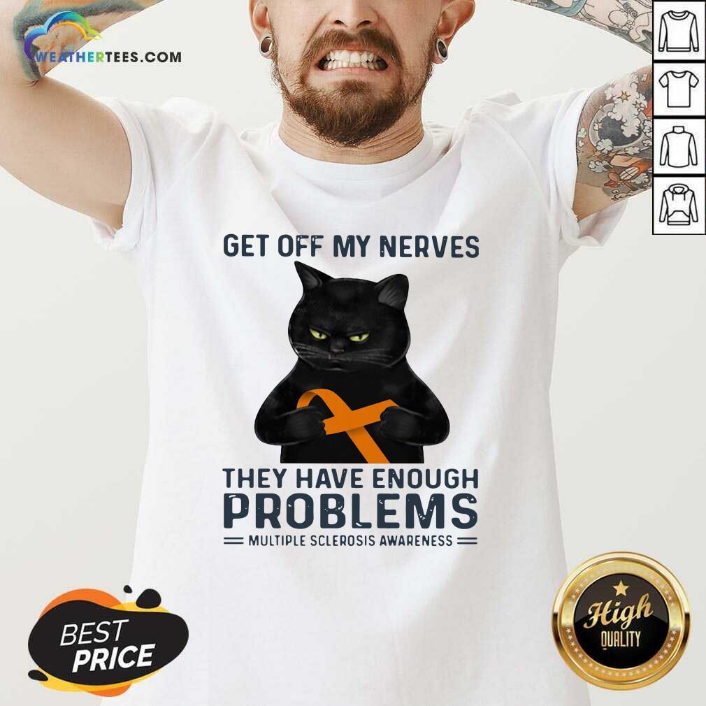 Get Off My Nerves They Have Enough Problems Multiple Sclerosis Awareness Black Cat V-neck - Design By Weathertees.com