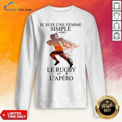 Je Suis Une Femme Simple Quote Le Rugby Sunset Sweatshirt - Design By Weathertees.com