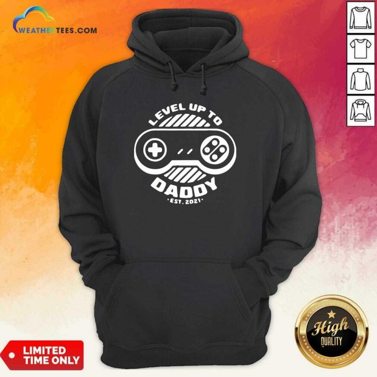 Level Up Daddy 2021 Hoodie - Design By Weathertees.com