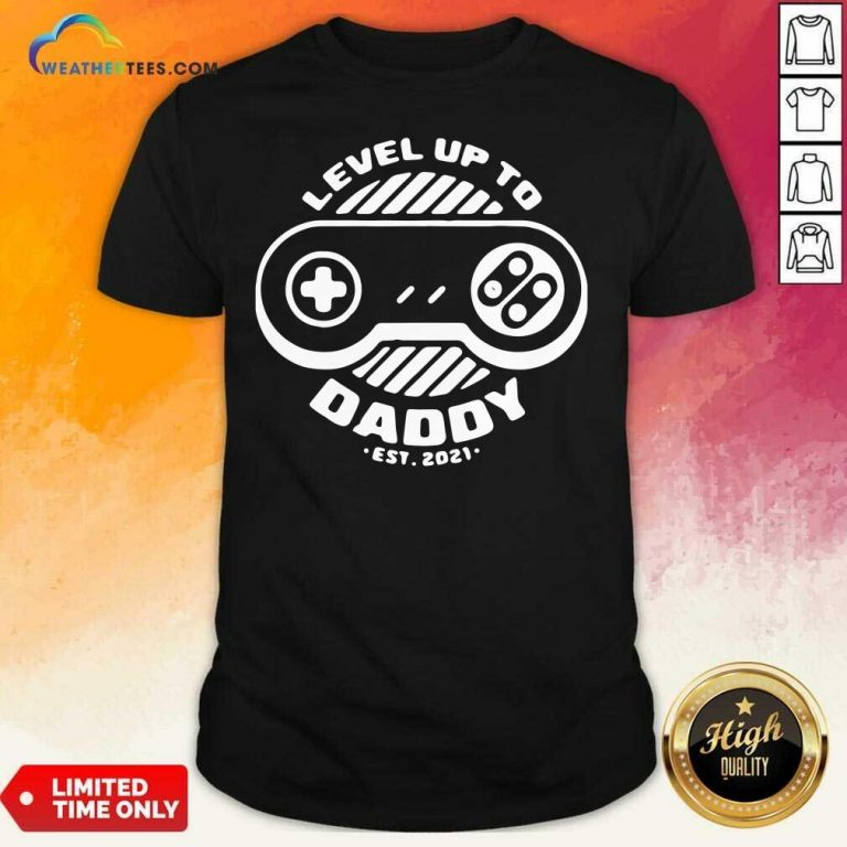 Level Up Daddy 2021 Shirt - Design By Weathertees.com
