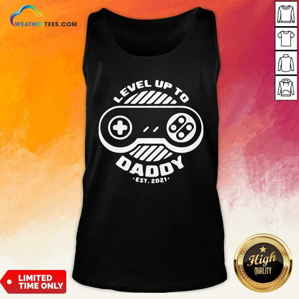 Level Up Daddy 2021 Tank Top - Design By Weathertees.com
