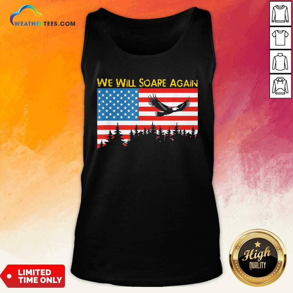We Will Soare Again American Flag Tank Top - Design By Weathertees.com