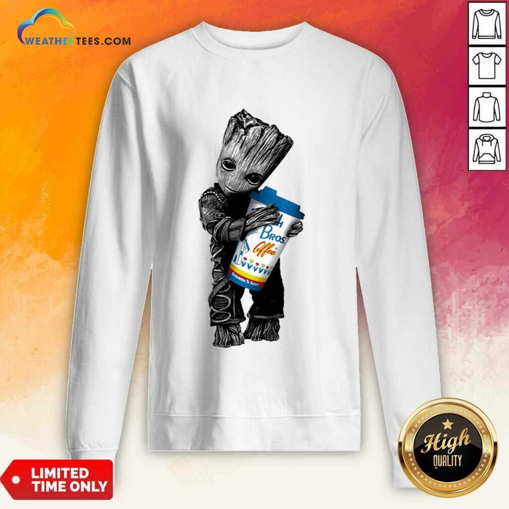 Amused Baby Groot Hugs Dutch Bros 11 Sweatshirt
