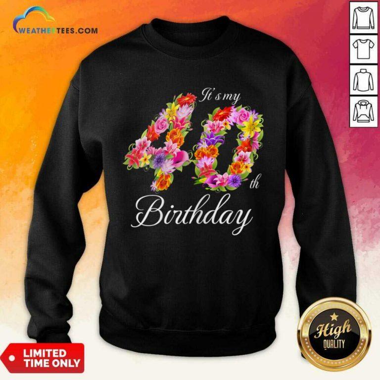 Confident My 40th Birthday Women Sweatshirt