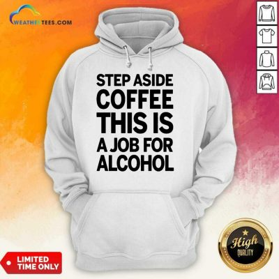 Confident Step Aside Coffee 38 Hoodie