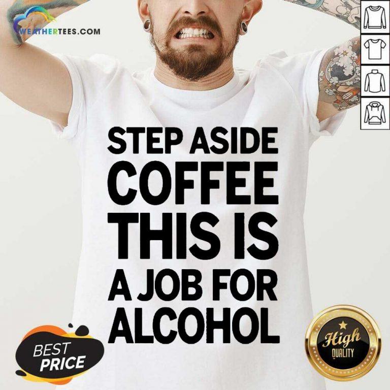 Confident Step Aside Coffee 38 V-neck