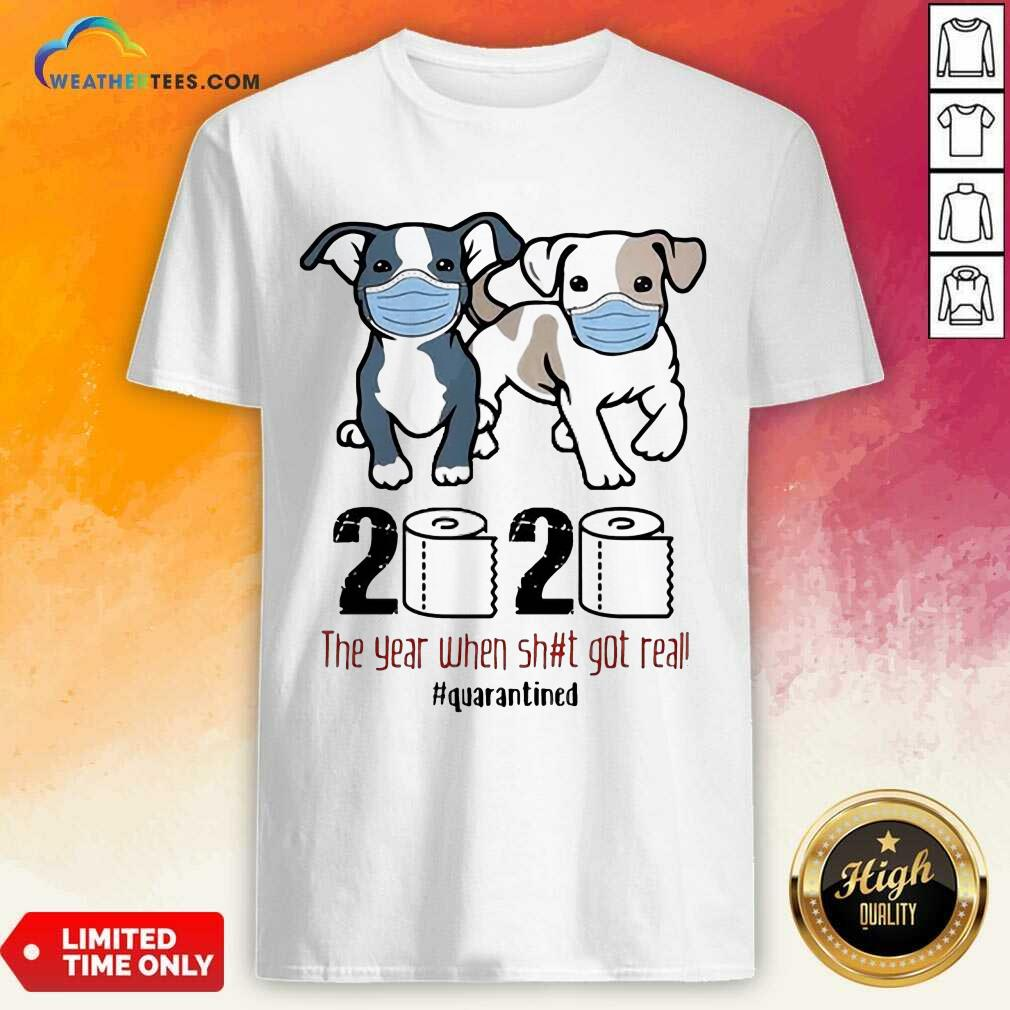 Dogs Mask 2020 When Got Real Quarantined COVID-19 Shirt