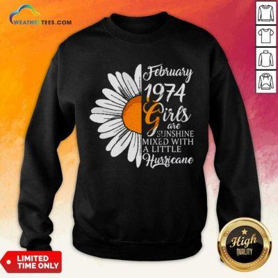 Ecstatic February Girl 1974 Birthday Sweatshirt