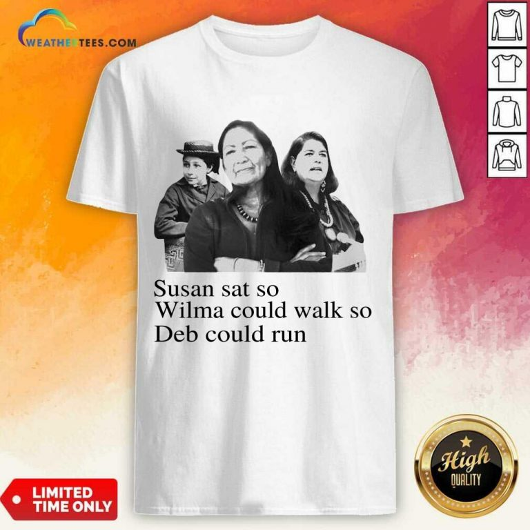 Excited Susan So Wilma Could Walk So Could 4 Shirt