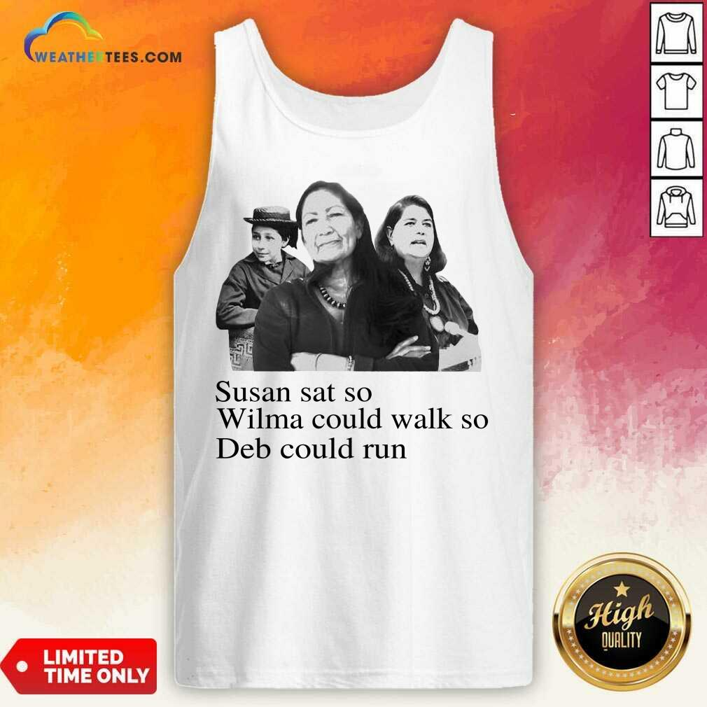 Excited Susan So Wilma Could Walk So Could 4 Tank Top