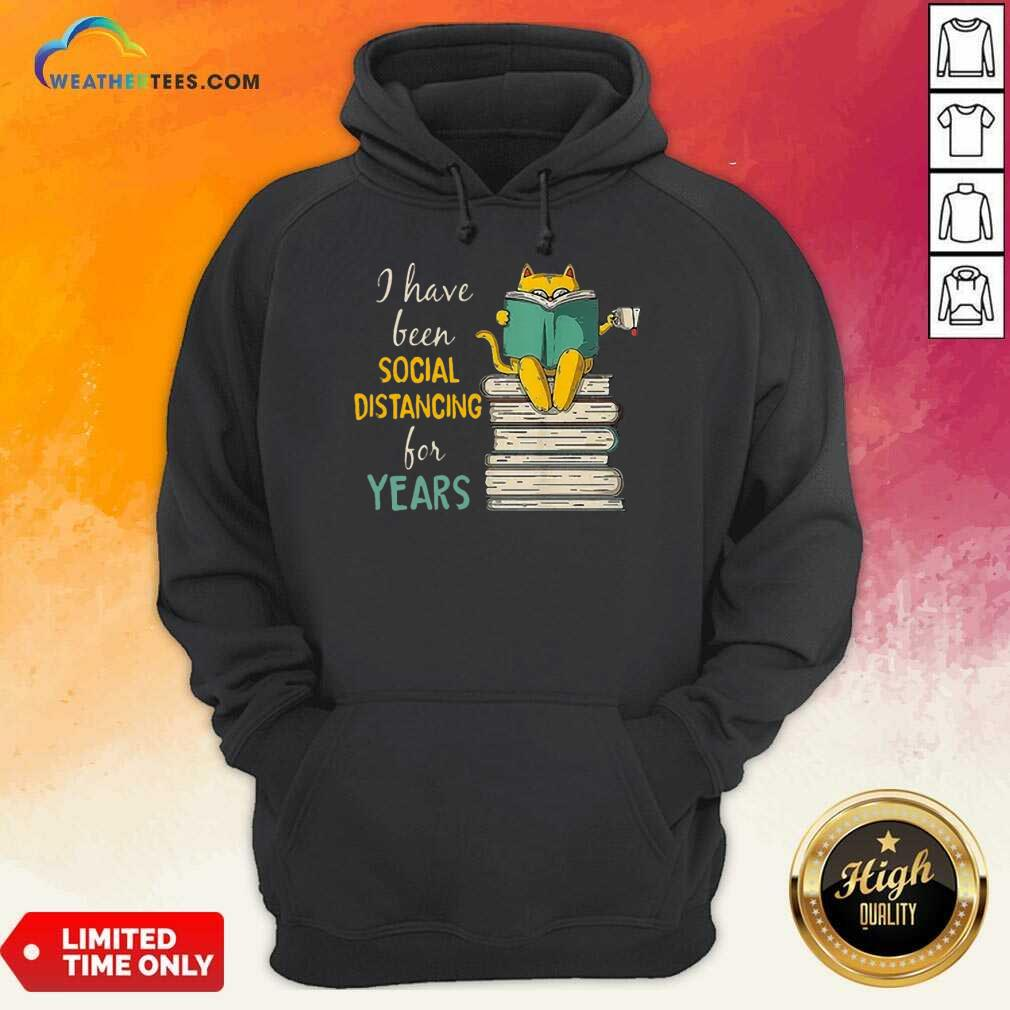 Funny Cat Read Books I Have Been Social Distancing For Years COVID-19 Hoodie