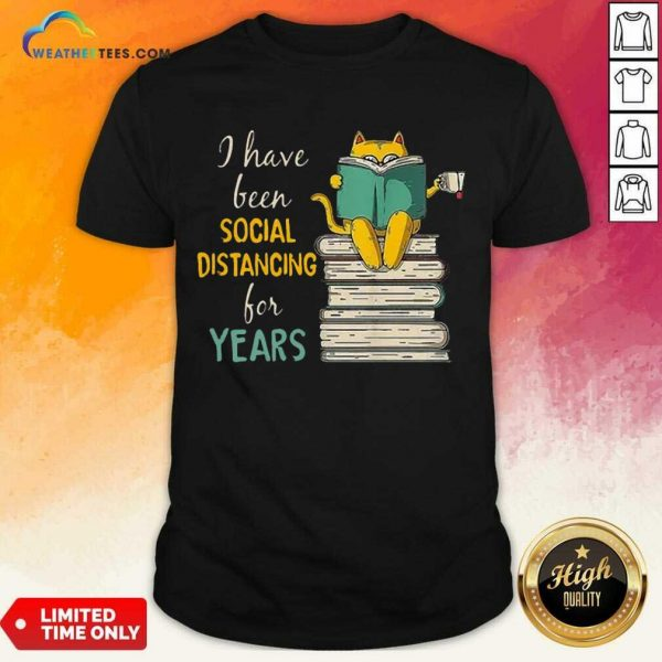Funny Cat Read Books I Have Been Social Distancing For Years COVID-19 Shirt