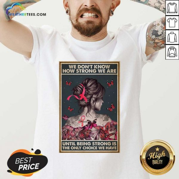 Happy We Don'T Know How Strong We Are Vertical Poster V-neck