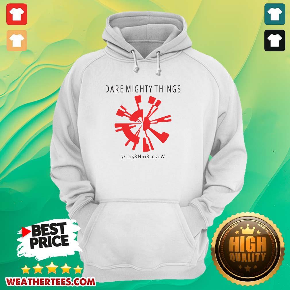 Good 15 Dare Mighty Things Hoodie - Design by Weathertee.com