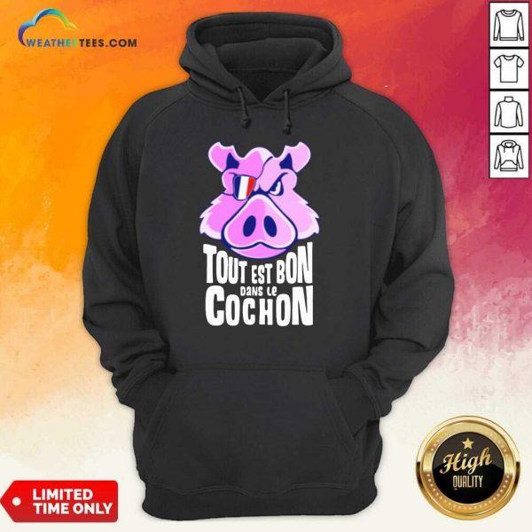 Hot Tout Est Bon Dans Le Cochon Hoodie