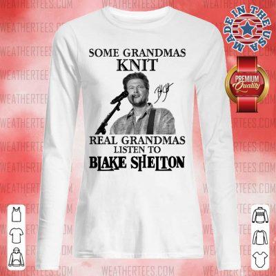 Great 1 Listen To Blake Shelton Long-sleveed - Design by Weathertee.com