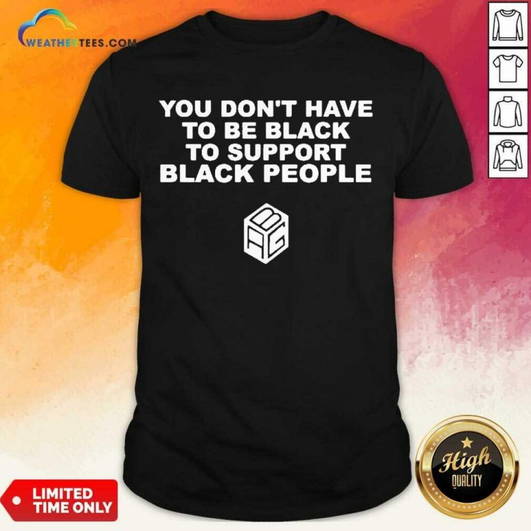 Great Support Black People 11 Shirt