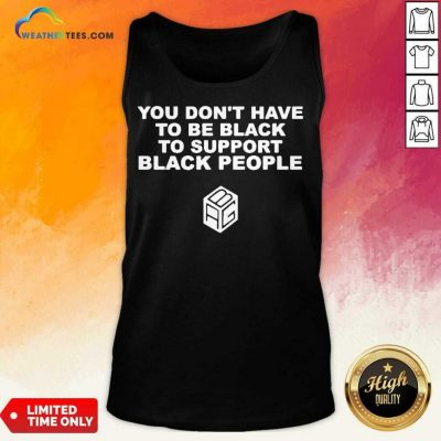 Great Support Black People 11 Tank Top