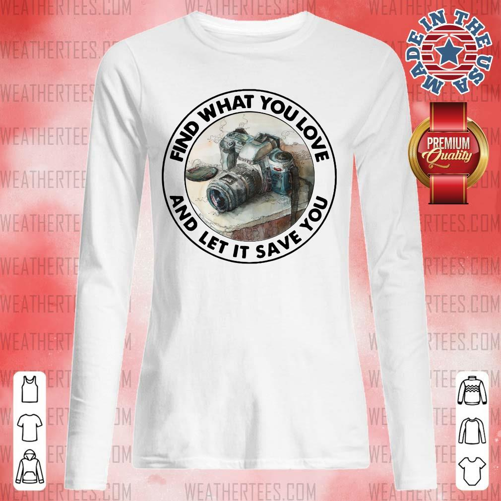 Nice Photography Find 11 You Love Long-sleveed - Design by Weathertee.com
