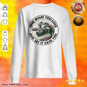 Nice Photography Find 11 You Love Sweater - Design by Weathertee.com