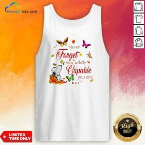 Nice Snoopy Never Forget How Wildly Capable You Tank Top