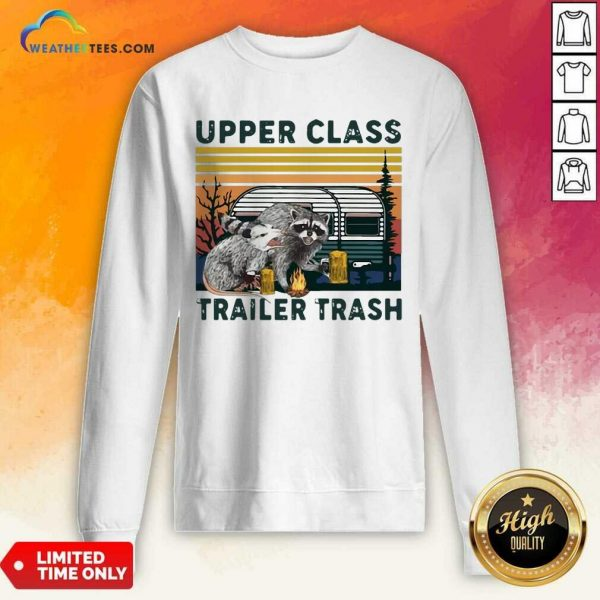 Official Raccoons And Opossums Upper Class Trailer Trash Vintage Sweatshirt
