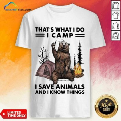 Overjoyed I Do Camp I Save Animals And Bear 1 Shirt