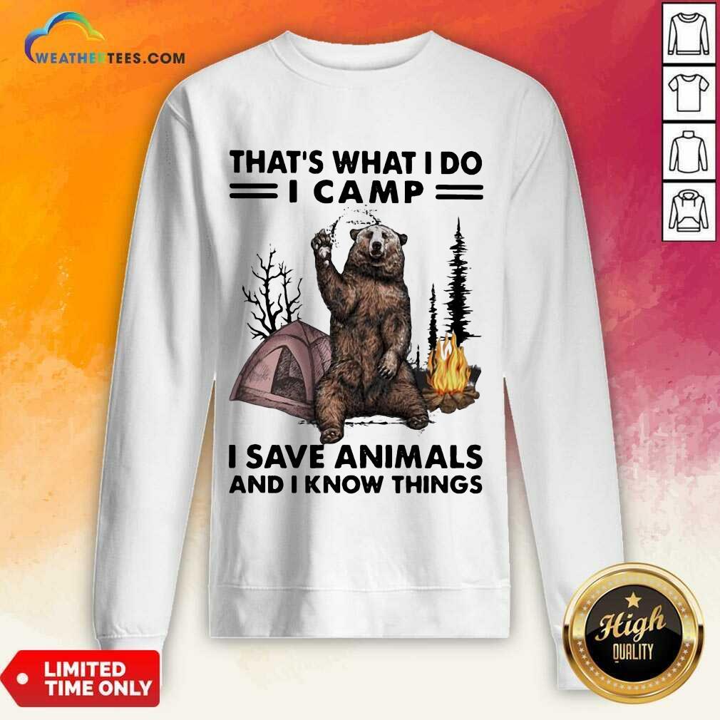 Overjoyed I Do Camp I Save Animals And Bear 1 Sweatshirt