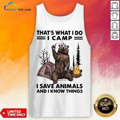 Overjoyed I Do Camp I Save Animals And Bear 1 Tank Top