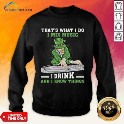 Positive Irish I Mix Music I Drink And Patrick Day 2 Sweatshirt