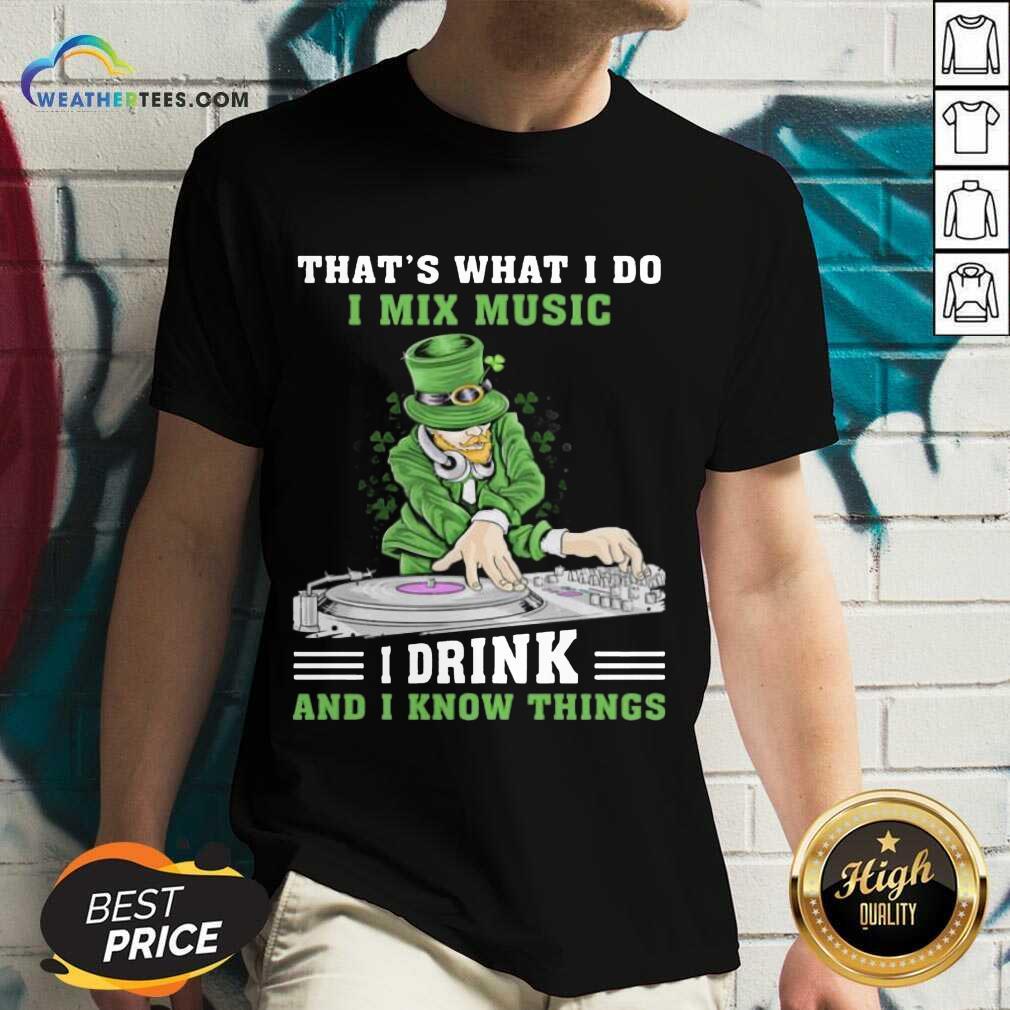 Positive Irish I Mix Music I Drink And Patrick Day 2 V-neck