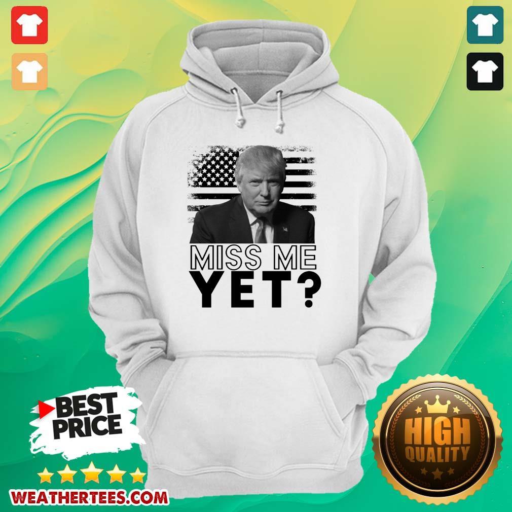 Sad 0 Donald Trump Miss Me Yet Hoodie - Design by Weathertee.com
