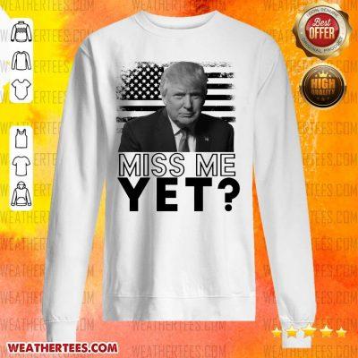 Sad 0 Donald Trump Miss Me Yet Sweater - Design by Weathertee.com