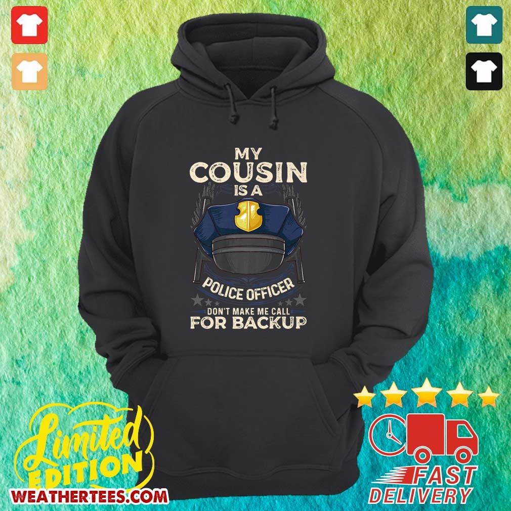 Sad Cousin Is Police Officer 16 Hoodie - Design by Weathertee.com