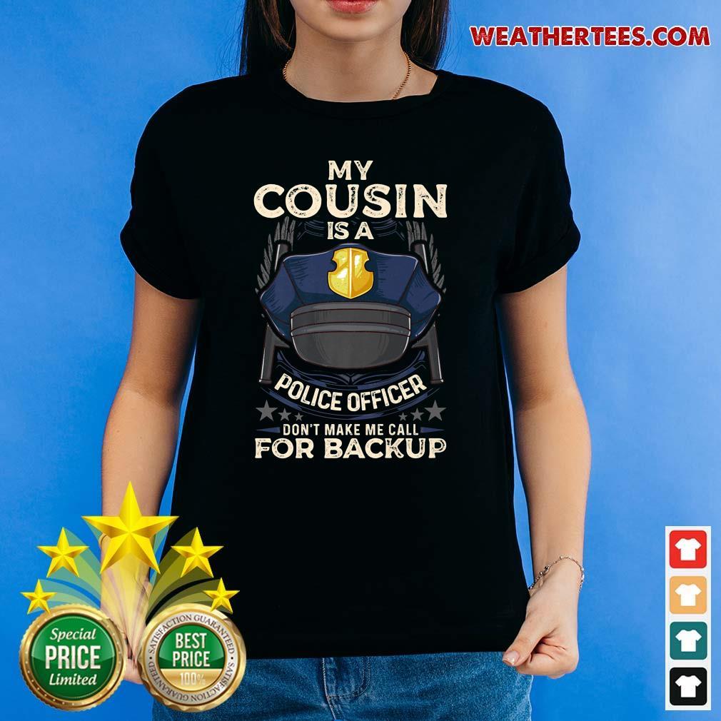 Sad Cousin Is Police Officer 16 Ladies-tee - Design by Weathertee.com