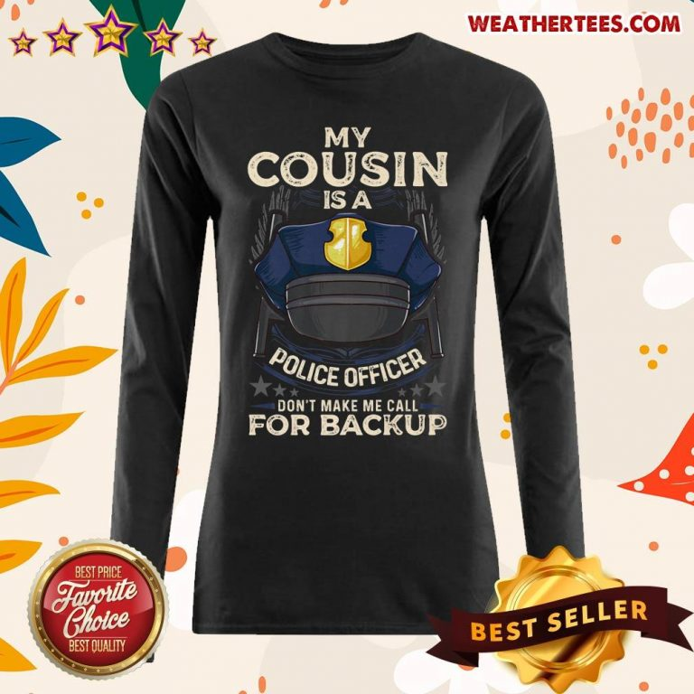 Sad Cousin Is Police Officer 16 Long-sleeved - Design by Weathertee.com