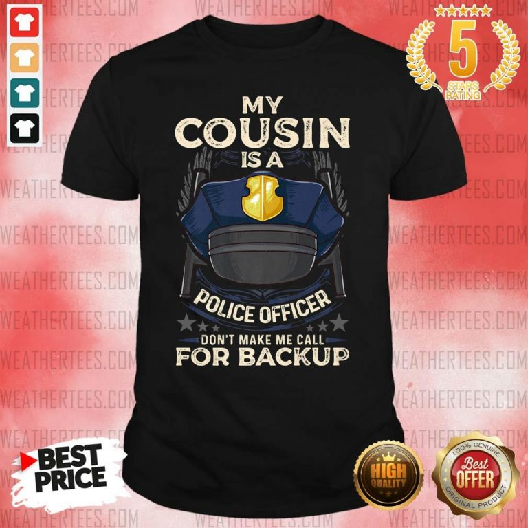 Sad Cousin Is Police Officer 16 Shirt - Design by Weathertee.com