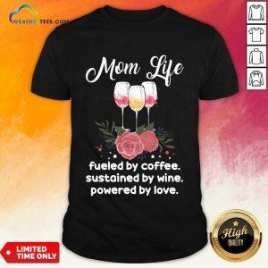 Terrific Mom Life Coffee Sustained 4 Shirt