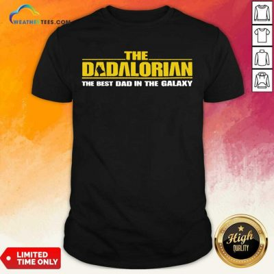Terrific The Dadalorian In Galaxy 4 Shirt