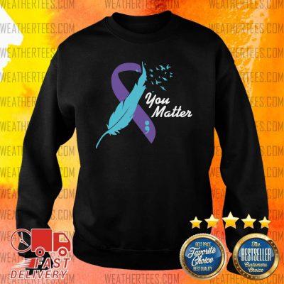 Top 8 Matter Suicide Awareness Sweater - Design by Weathertee.com