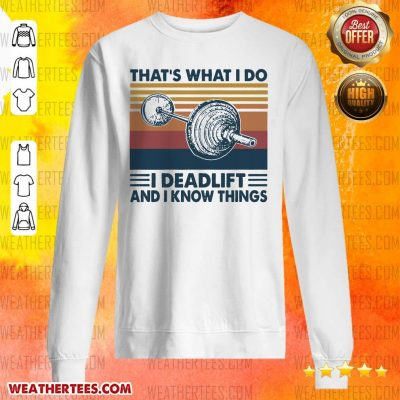 Top Thats What I Do I Deadlift 3 Sweater - Design by Weathertee.com