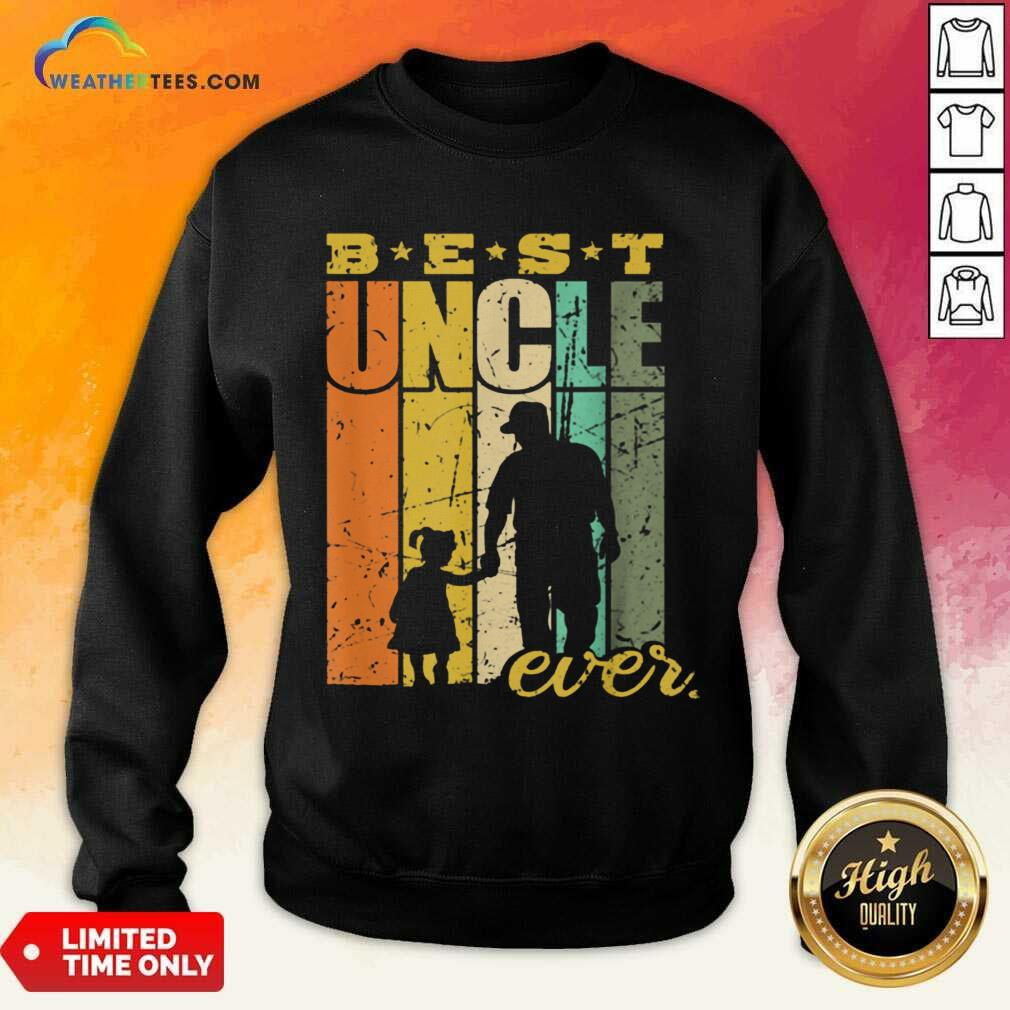 Warm Best Ever Uncle And Niece 101 Sweatshirt