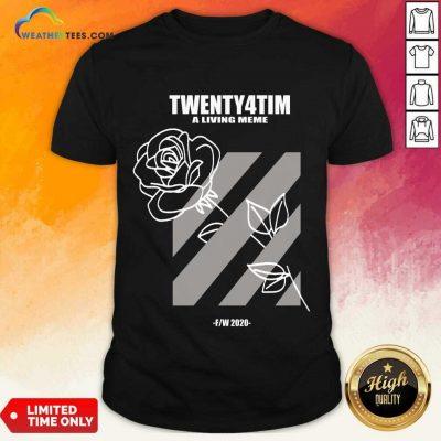 Wonderful Twenty4tim Rose Great Shirt