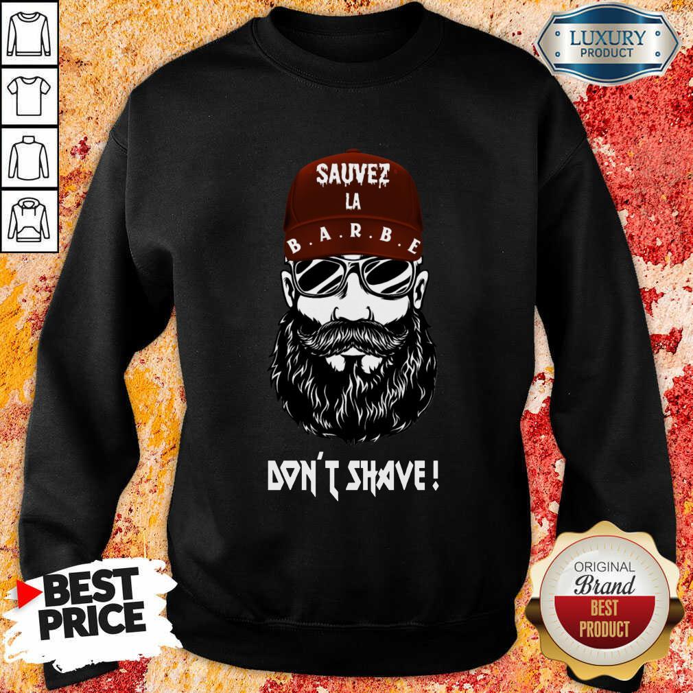 Excellent Sauver La Barbe Dont Shave Sweashirt