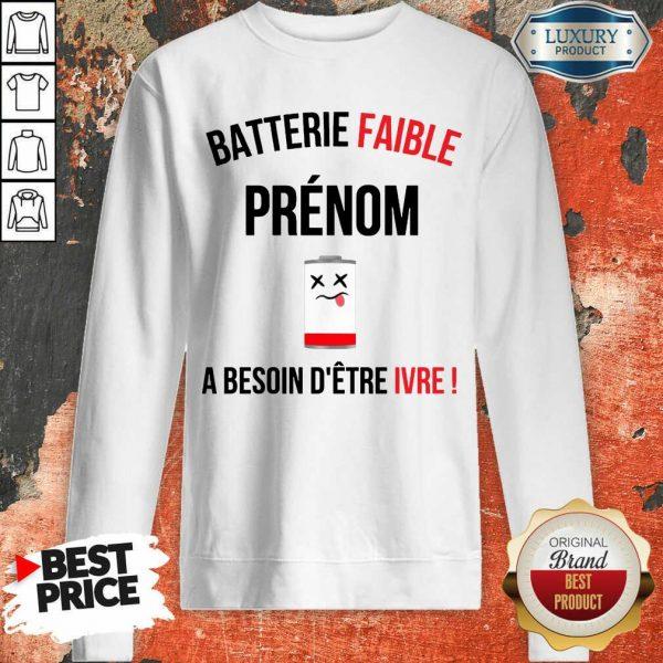 Fantastic Batterie Faible Prenom A Besoin D'Etre Ivre Sweashirt