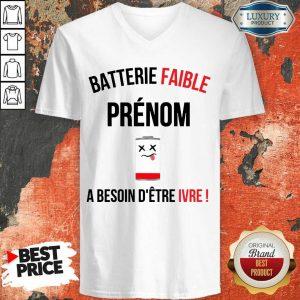 Fantastic Batterie Faible Prenom A Besoin D'Etre Ivre V-neck