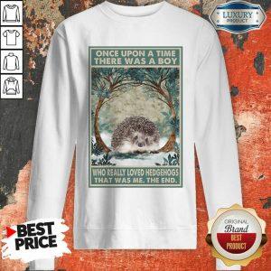 Funny Hedgehog Once Upon A Time Boy Vertical Poster Sweatshirt