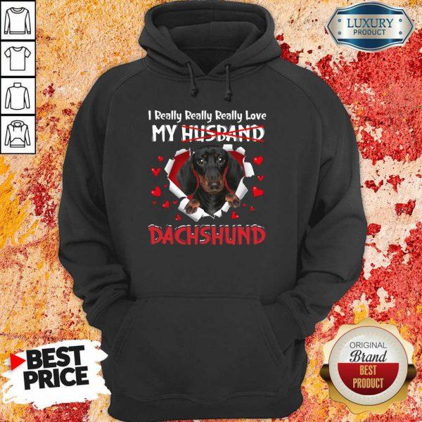 Happy I Really Love My Husband Dog Dachshund Hoodie